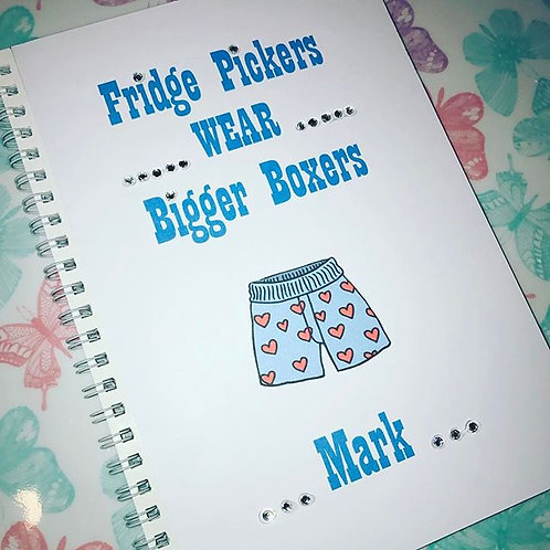 201... Fridge Pickers WEAR Bigger Boxers  (with name)