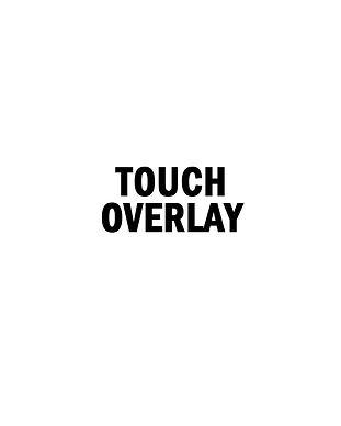 TOUCH OVERLAY.jpg