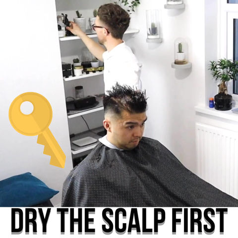 Dry The Scalp First