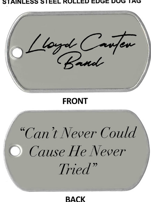 """""""Can't Never Could"""" Dog Tag"""