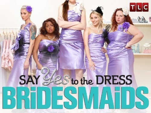 "TLC's ""Say Yes to the Dress: Bridesmaids"""