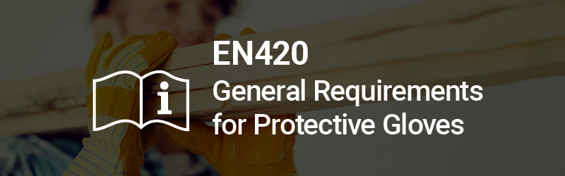 EN420 General Requirements for Protective Gloves