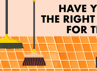 Have You Got the Right Broom for the Job?