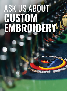 Ask us about Custom Embroidery