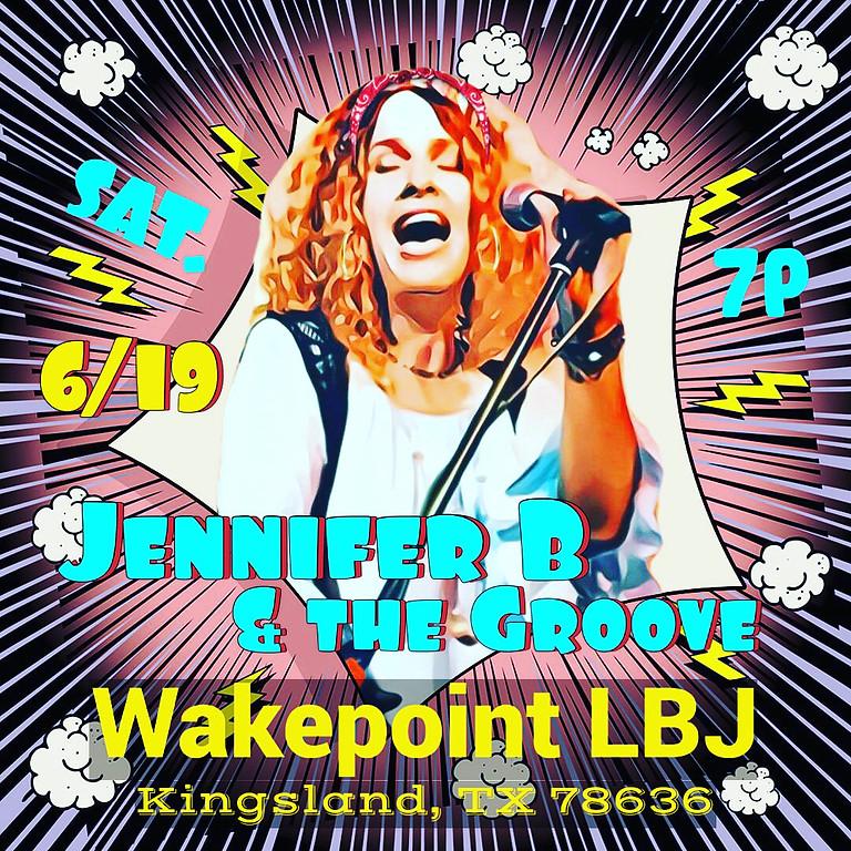 Jennifer B & the Groove at Wakepoint LBJ