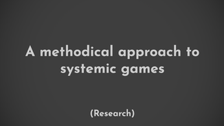 Research on systemic games and how to design them.
