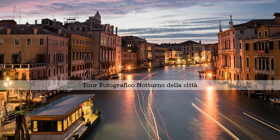 Venezia - Tour Fotografico Notturno della città fino all'alba