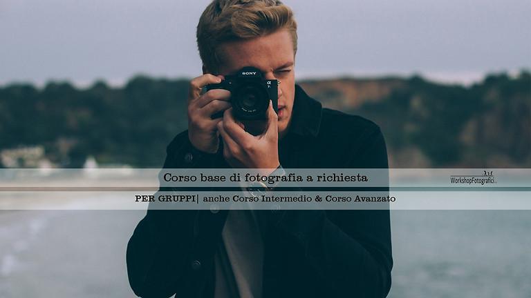 Corso Base di Fotografia | Per Gruppi | In un weekend
