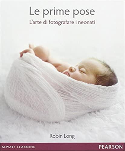 Le prime pose. L'arte di fotografare i neonati.