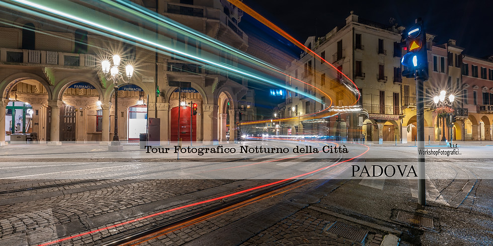 Padova - PRE_VENDITA Tour Fotografico Notturno della città fino all'alba