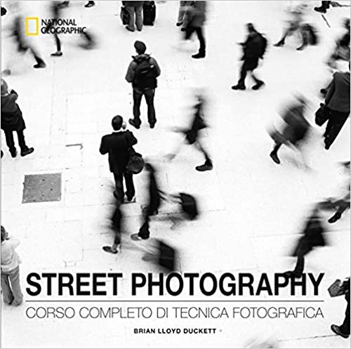 Street Photography. Corso completo di tecnica fotografica.