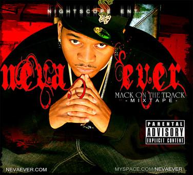 NevaEver - Mack on the Track (Mixtape)