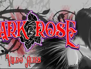 Sinopse DARK ROSE