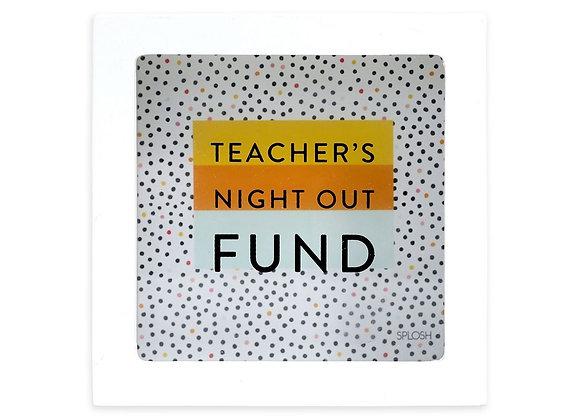 Teachers Night Out Fund Change Box