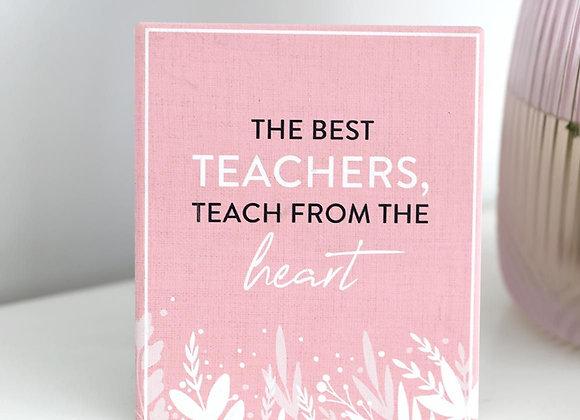 The Best Teachers Teach From The Heart Verse