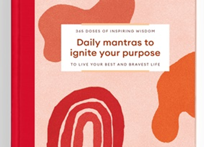 Daily Mantras to Ignite your Purpose - Lisa Messenger