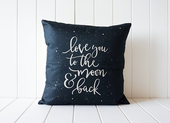 Indoor Cushion - Quote Love You to the Moon and Back - 45cm x 45cm