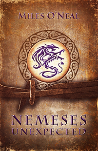 NEMESES UNEXPECTED : Volume II of the Dragon Lord Chronicles : (paperback), by Miles O'Neal.
