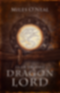 YEAR OF THE DRAGON LORD : Volume I of the Dragon Lord Chronicles : (paperback), by Miles O'Neal.