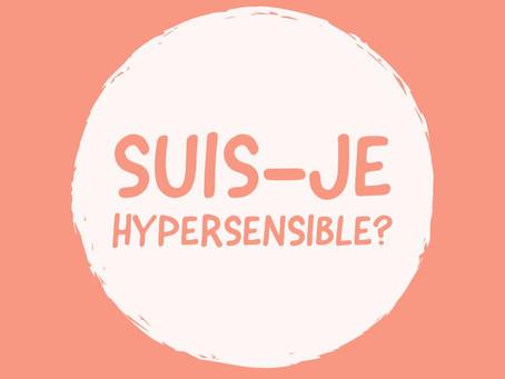Suis-je hypersensible ?