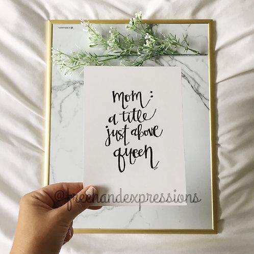 Mom= Queen (M5)