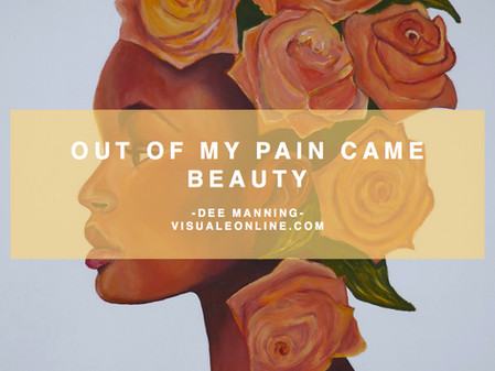 'Pain, tears & power - Out of my pain came beauty'