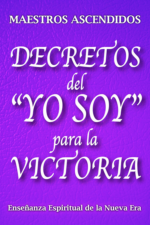 """""""Decretos del YO SOY para la Victoria"""" por Maestros Ascendidos"""