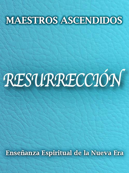 """""""Resurrección"""" por los Maestros Ascendidos"""
