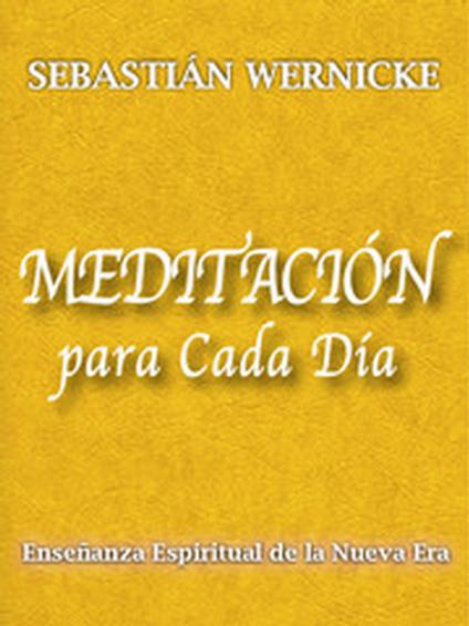 """Meditación para Cada Día"" por Sebastián Wernicke"