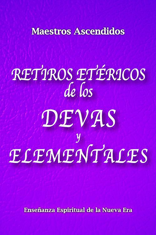 """""""Retiros Etéricos de los Devas y Elementales"""" por los Maestros Ascendidos"""