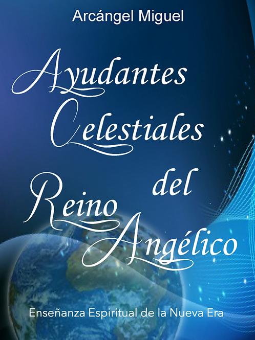 """""""Ayudantes Celestiales del Reino Angélico"""" por el Arcángel Miguel"""