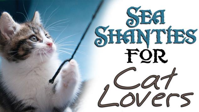 Sea Shanties for Cat Lover