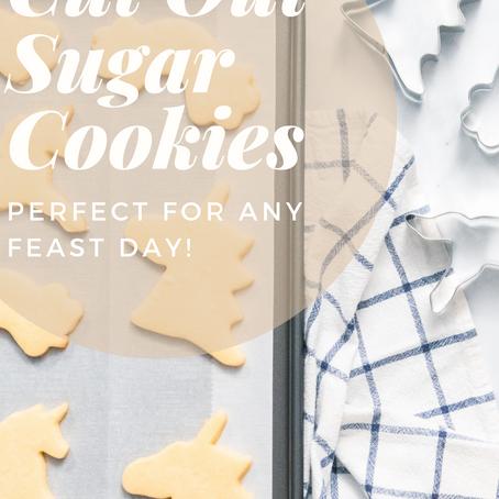 Feast Day Cut Out Sugar Cookie Recipe