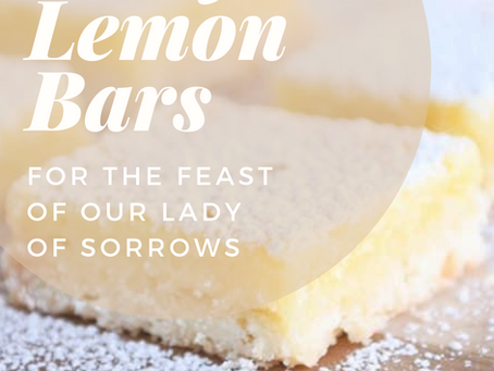 Easy Peasy Lemon Bars- Our Lady of Sorrows- September 15