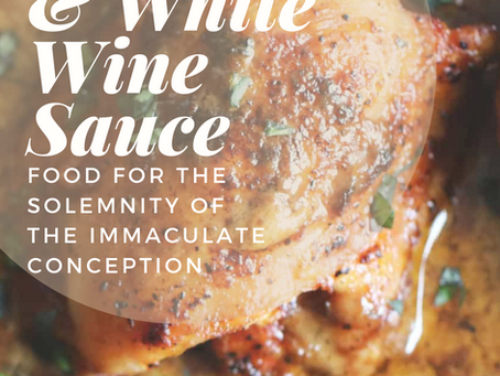 Skillet Chicken with White Wine Sauce-Immaculate Conception- December 8