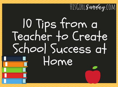 10 Tips from a Teacher to Create School Success at Home
