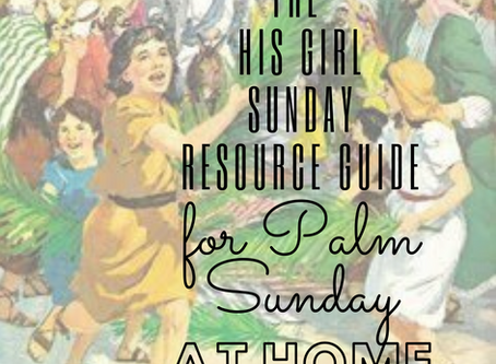 Palm Sunday Resources: Jesus' Triumphant Entry Into Our Home