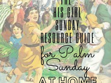 Palm Sunday Resources: Jesus' Triumphant Entry Into Our Home