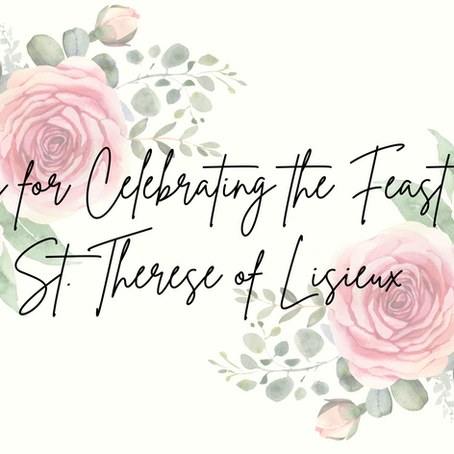 Ideas for Celebrating the Feast of St. Therese of Lisieux