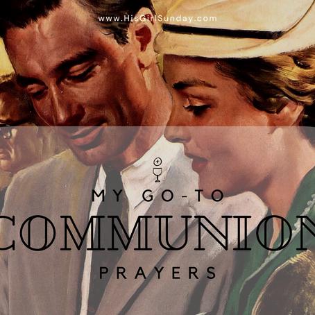 My Go-To Communion Prayers