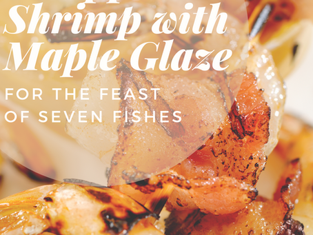 Bacon Wrapped Shrimp with Maple Glaze- Feast of Seven Fishes- December 24