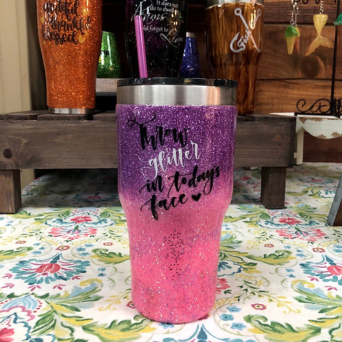 Throw Glitter in Today's Face Tumbler