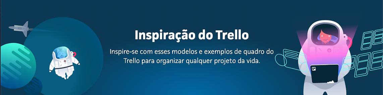 Quadros Inspiradores - Trello