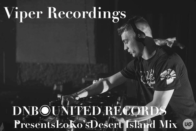 Viper Recordings Loko dnbunited desert island mix united state of drum and bass