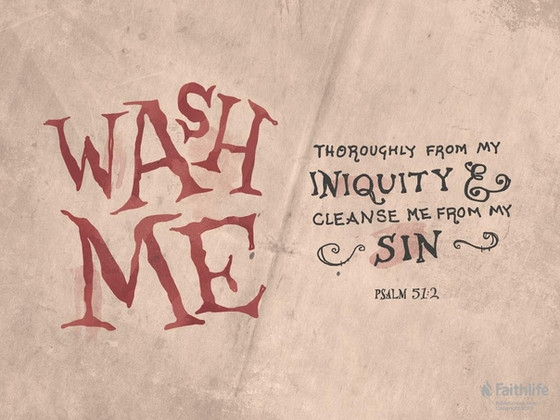 LORD, WASH AWAY MY INIQUITY, CLEANSE ME FROM MY SIN