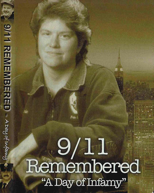 9/11 Remembered - A Day Of Infamy