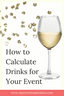How to Calculate Drinks for Your Event