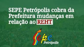 SEPE Petrópolis cobra da Prefeitura mudanças em relação ao REHT