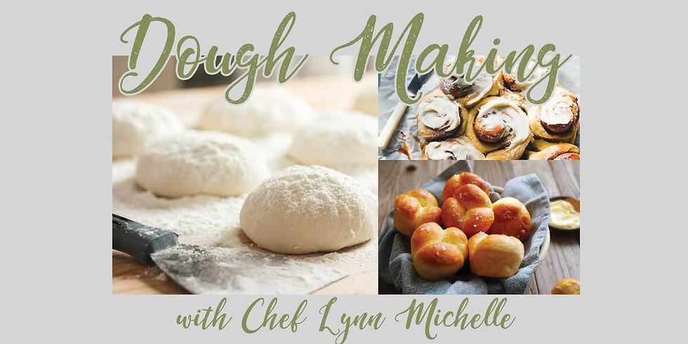 Dough Making w/Chef Lynn Michelle
