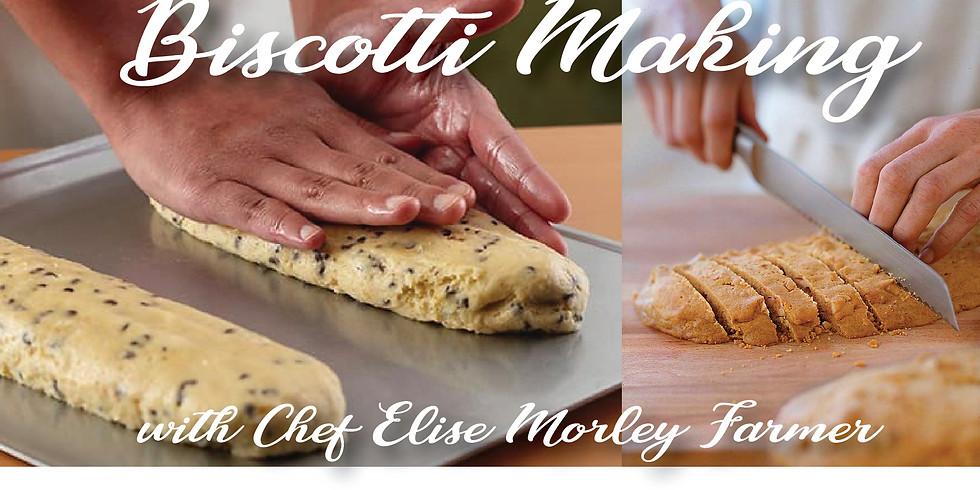 Biscotti Making w/Chef Elise Morley Farmer